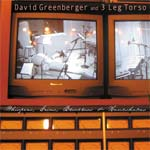 The newest release from David Greenberger and 3 Leg Torso